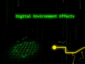 Digital Environment Effects
