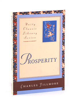 Prosperity by Charles Fillmore
