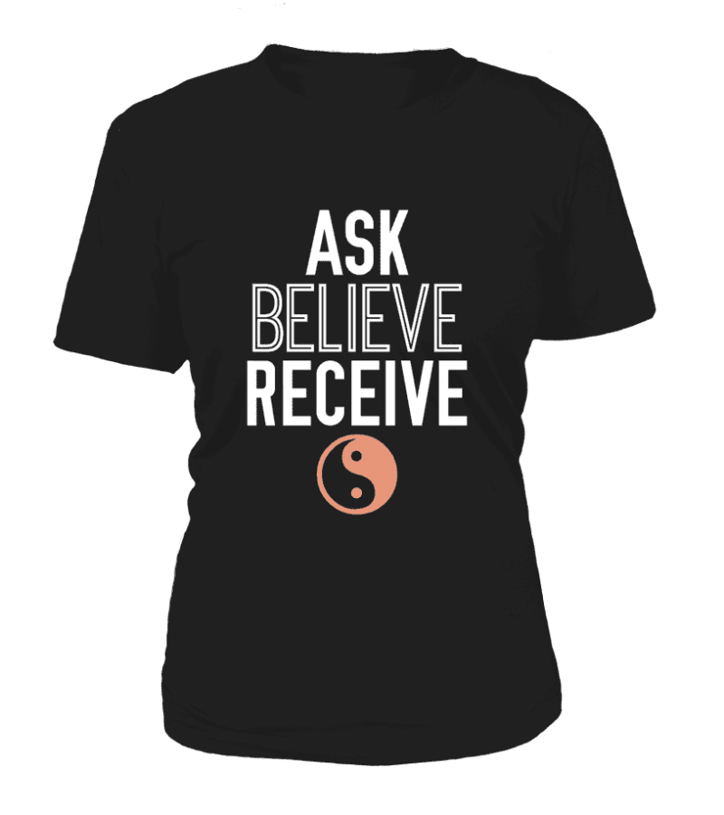 """T Shirt """"Ask, Believe, Receive"""" Pour femme - L'univers-karma"""