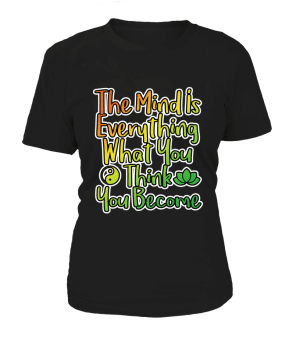 "T Shirt ""Mind is everything"" Pour femme - L'univers-karma"