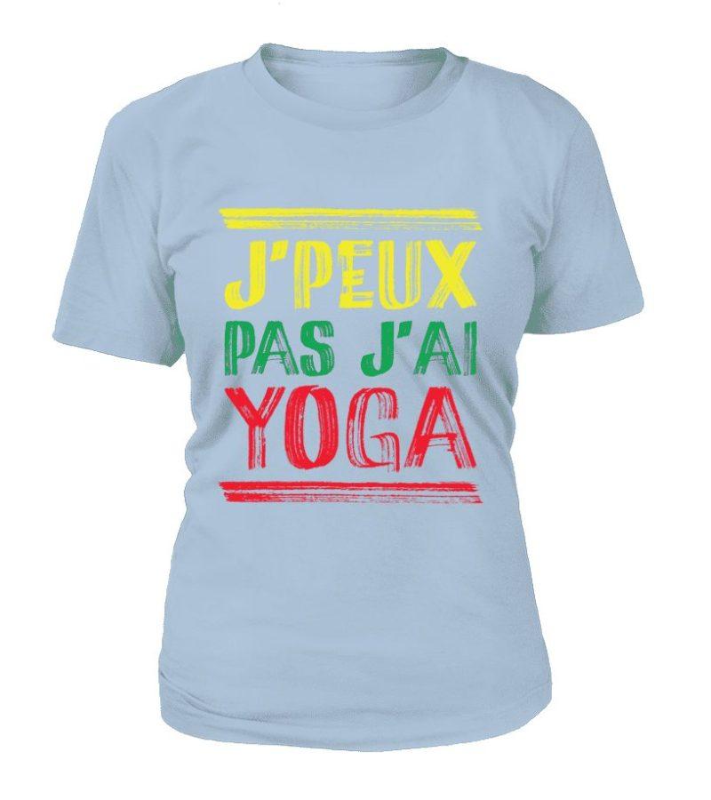 """T Shirt """"J'peux pas j'ai Yoga"""" Pour femme - L'univers-karma"""