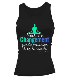 """Débardeur """"Sois le changement"""" Pour femme - L'univers-karma"""