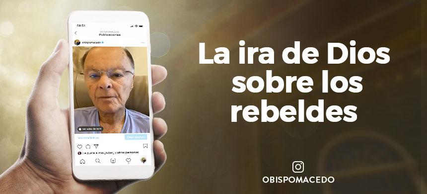 La ira de Dios sobre los rebeldes