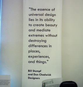 Wall banner saying The essence of universal design lies in its ability to create beauty and mediate extremes without destroying differences in places, experiences and things
