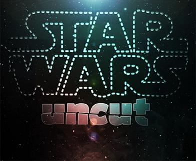 star wars uncut