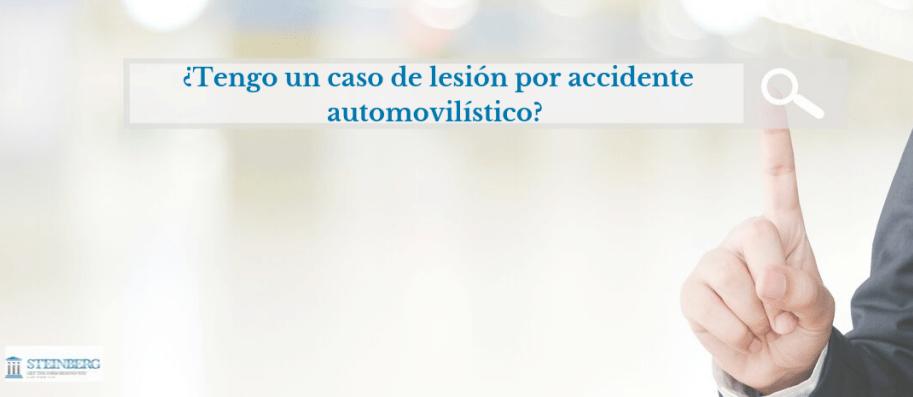 ¿Tengo un caso de Lesión por accidente Automovilístico?