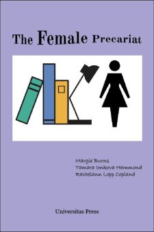 The Female Precariat: Gender and Contingency in the Professional Workforce