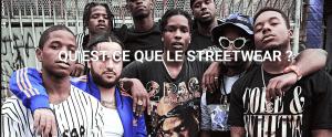 Read more about the article Qu'est-ce que le Streetwear ? Le dossier complet