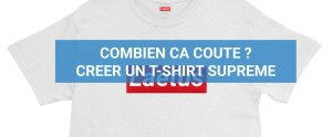 Read more about the article [CCC] Combien Ca Coûte ? Créer un tee Supreme