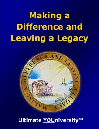Making a Difference and Leaving a Legacy