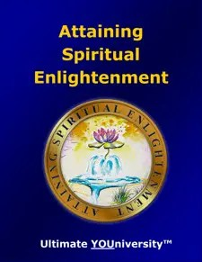 Attaining Spiritual Enlightenment - Quick Overview - University for Successful Living