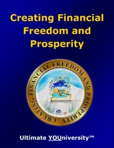 Creating Financial Freedom and Prosperity - Quick Overview - University for Successful Living