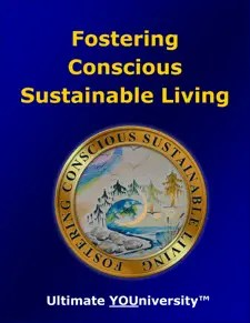 Fostering Consious Sustainable Living - Sustainability - Quick Overview - University for Successful Living