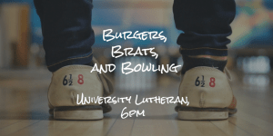 Burgers, Brats, and Bowling