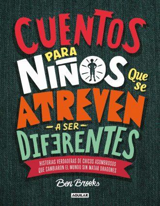 """Cuentos Para Niños Que Se Atreven a Ser Diferentes"", de Ben Brooks   Universos Literarios"