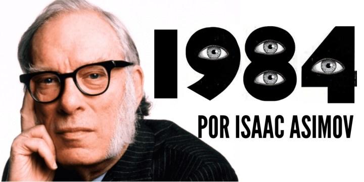 Reseña de Isaac Asimov a la novela 1984 de Orwell
