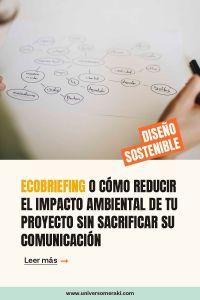 ecobriefing o cómo reducir el impacto ambiental de tu proyecto sin sacrificar su comunicación
