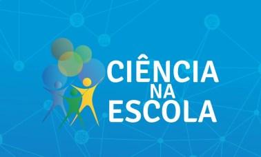 Programa Ciência na Escola - Conheça O Programa Ciência na Escola