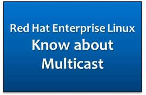 Multicasting in Red Hat Enterprise Linux