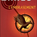 Suzanne Collins, L'Embrasement (Hunger Games #2)