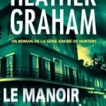 Heather Graham, Le Manoir du mystère (Krewe of Hunters #1)