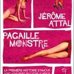 Jérôme Attal, Pagaille monstre