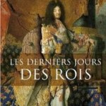 Patrice Gueniffey, Les Derniers Jours des rois