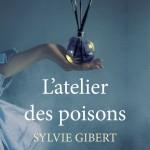 L'Atelier des poisons, de Sylvie Gibert