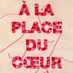 À la place du coeur, saison 1, d'Arnaud Cathrine