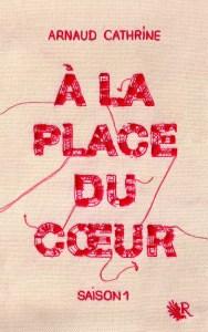 a-la-place-du-coeur-saison-1