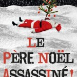 Le Père Noël assassiné ! de Kenneth B. Andersen
