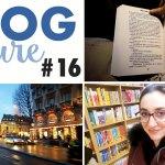 Vlog Lecture #16 : J'ai pris une claque
