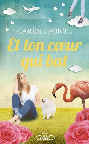 Et ton coeur qui bat Carène Ponte couverture éditions Michel Lafon