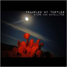 Trampled by Turtles - Stars and Satellites