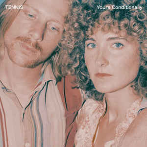 Tennis - Yours, Conditionally