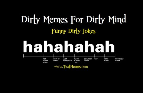 Hilarious dirty funny meme [30 inappropriate jokes], dirty mind and dirty funny memes, and disgusting dirty memes