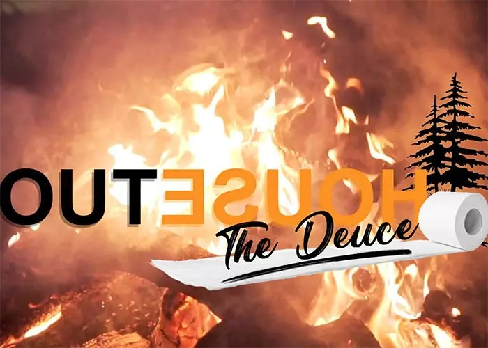 OUTHOUSE THE DEUCE TEASER