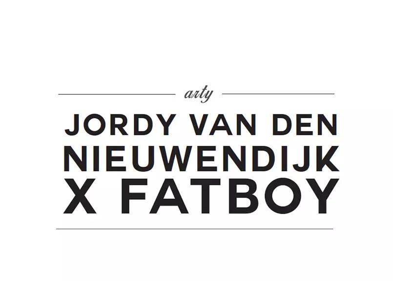 JORDY VAN DEN NIEUWENDIJK X FATBOY