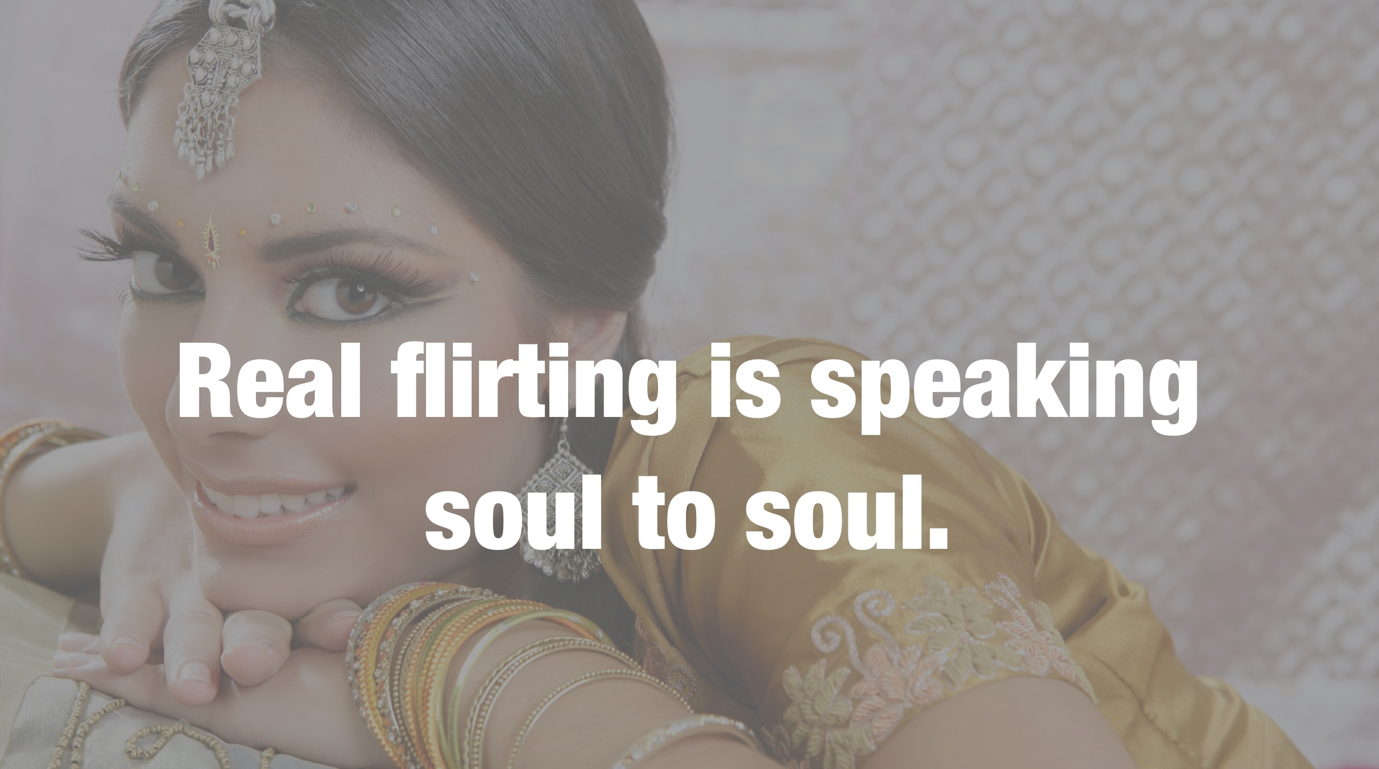 Flirting is good for the soul