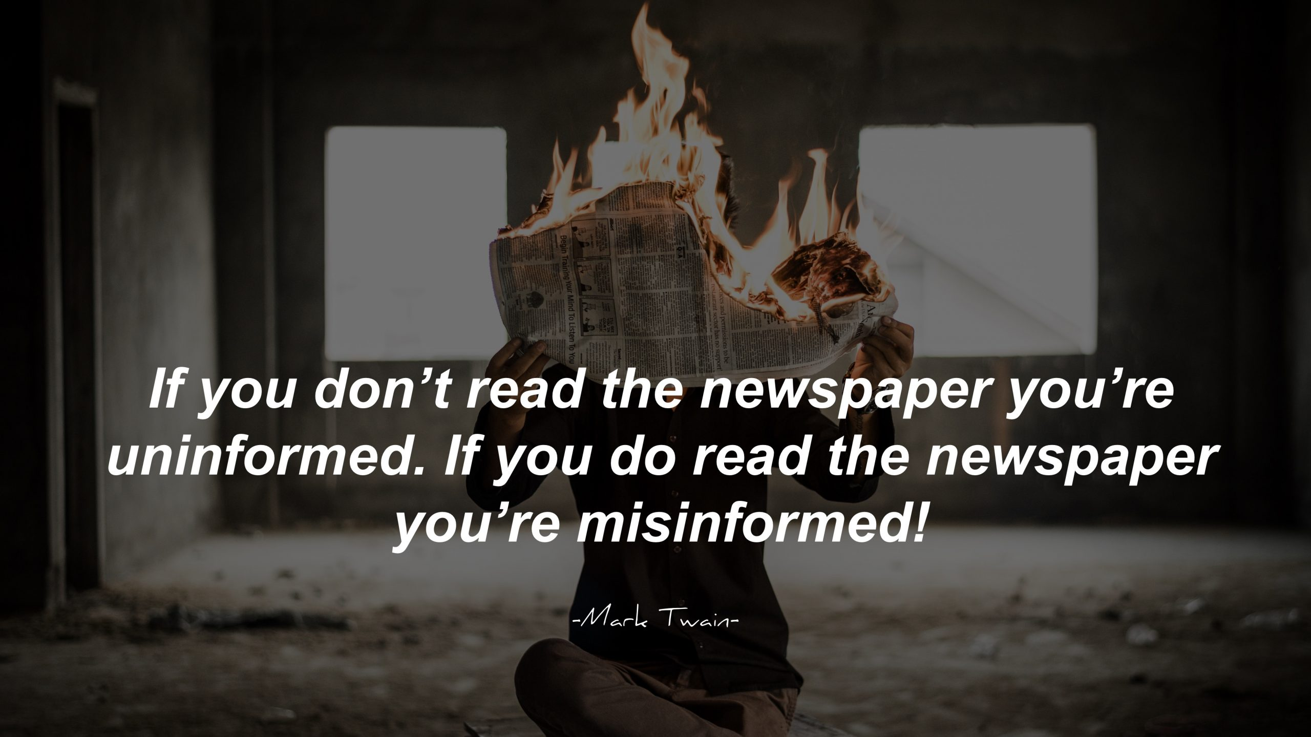 Stop watching the news - If you don't read the newspaper you're uninformed, if you read the newspaper you're misinformed. Mark Twain Denzel Washington Quote