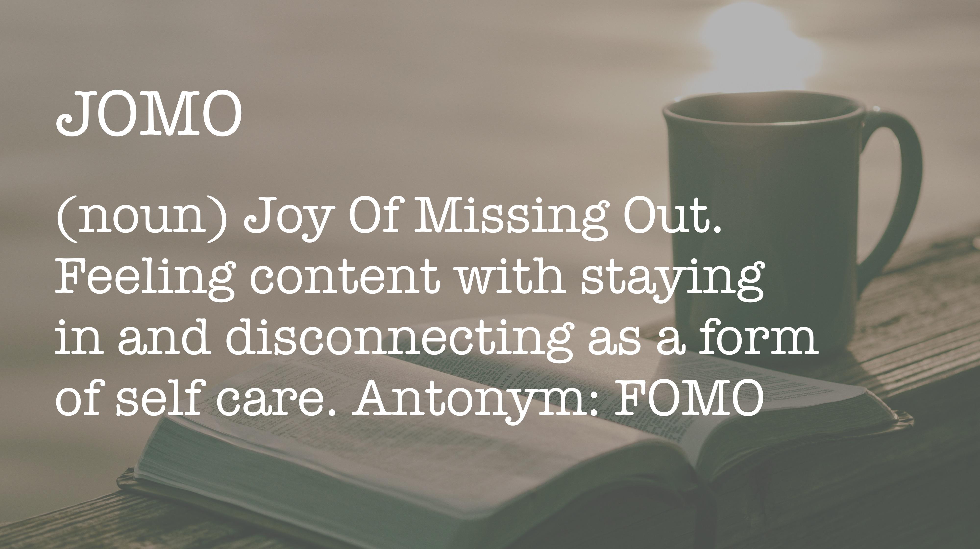 FOMO into JOMO