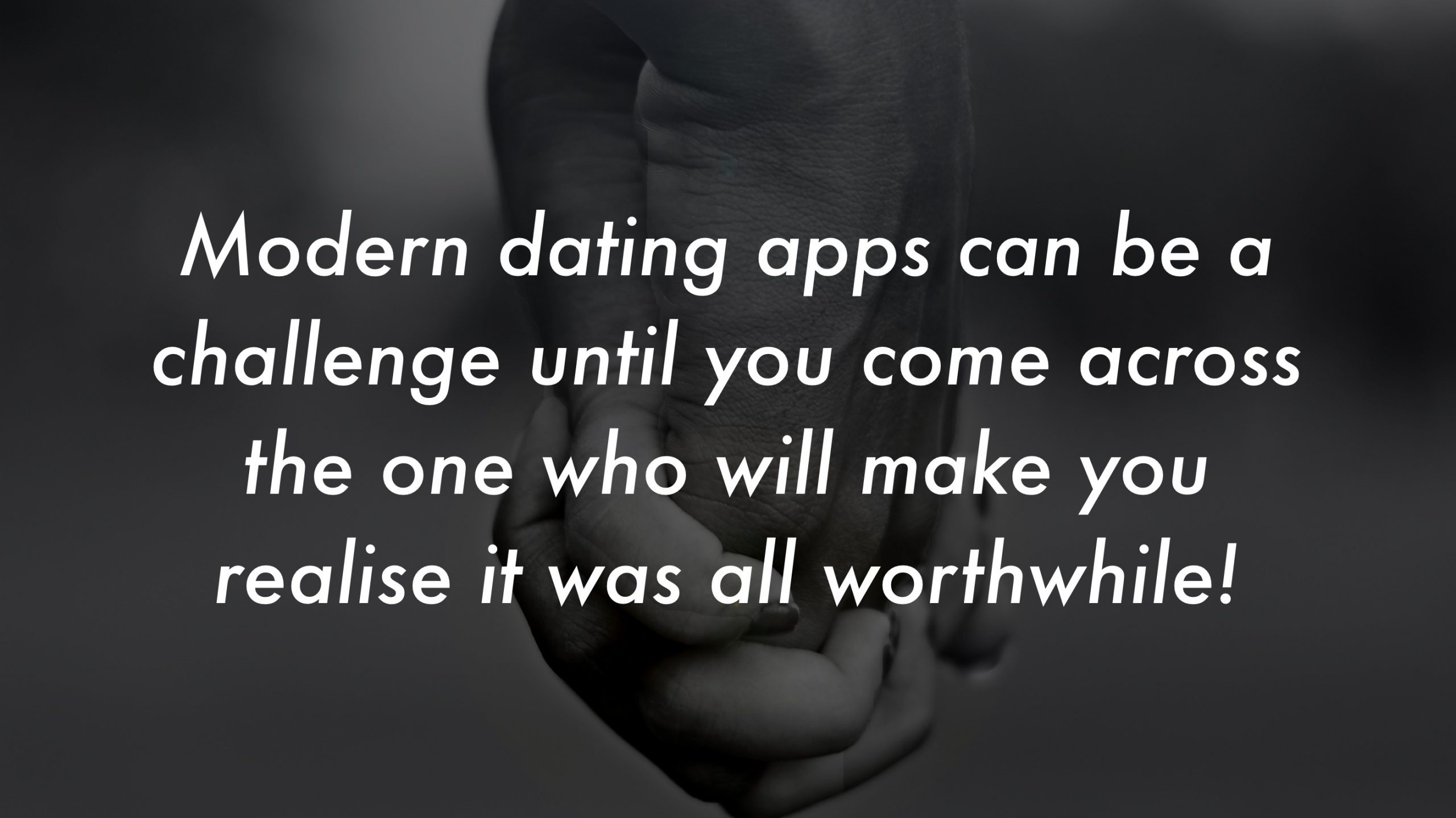 Modern Dating Apps Modern Dating Quotes