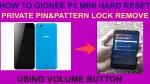 HOW TO GIONEE P5 MINI HARD RESET- PRIVATE PIN&PATTERN LOCK REMOVE