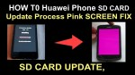 How To Huawei Phone SD CARD Update Process Pink Screen Fix