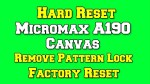 Micromax A190 Canvas Hard Reset | Remove Pattern Lock
