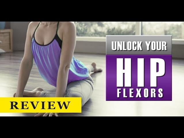 Unlock Your Hip Flexors by Rick Kaselj Review |  The key to strength and vitality
