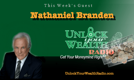 Unlock Your Wealth Radio welcomes Nathanial Branden