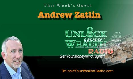 Andrew Zatlin on Unlock Your Wealth Radio