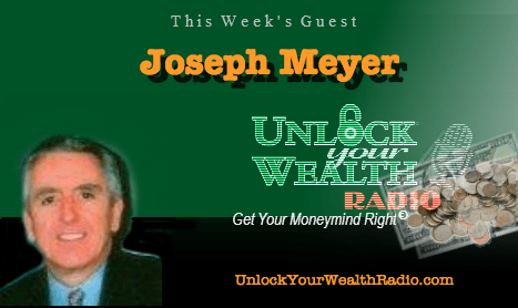 Joseph Meyer on Unlock Your Wealth Radio