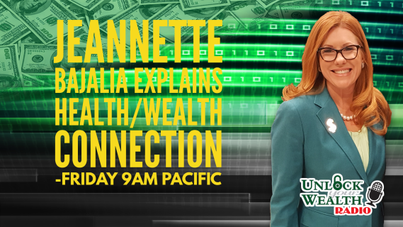Jeannette Bajalia Explains the Health Wealth Connection on Unlock Your Wealth Radio starring Heather Wagenhals